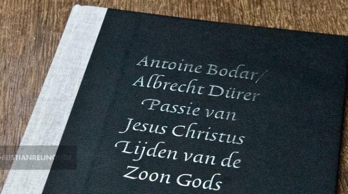 Passie Van Jesus Christus - Albrecht Dürer / Antoine Bodar